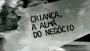 fonte da imagem. http://cinematecamazucheli.blogspot.com.br/2010/12/crianca-alma-do-negocio.html